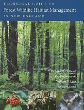 Technical Guide to Forest Wildlife Habitat Management in New England, Richard De