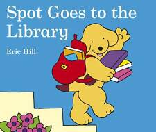 SPOT GOES TO THE LIBRARY BY ERIC HILL ~ NEW BOARDBOOK