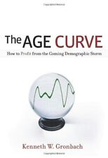 The Age Curve: How to Profit from the Coming Demog