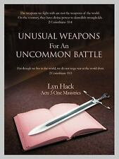 Unusual Weapons for an Uncommon Battle by Lyn Hack (2007, Paperback)
