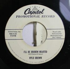 50'S & 60'S Promos 45 Hylo Brown - I'Ll Be Broken Hearted / In The Clay Beneath