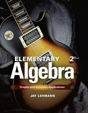Elementary Algebra: Graphs and Authentic Applications (2nd Edition) by Lehmann,