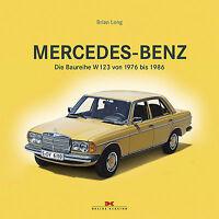 MERCEDES-BENZ BAUREIHE W123 ab 1976 Modelle Typen Geschichte Bildband Buch Book