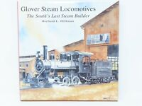 Glover Steam Locomotives-The South's Last Steam Builder by Hillman (SIGNED)