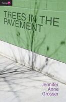 Trees in the Pavement (Flamingo Fiction 9-13s) by Grosser, Jennifer