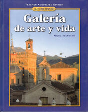 GLENCOE SPANISH, GALERIA DE ARTE Y VIDA:  HARDCOVER TEACHER'S ANN EDITION - NEW!