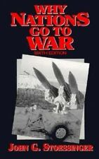 Why Nations Go to War: Sixth Edition Stoessinger, John G. Paperback