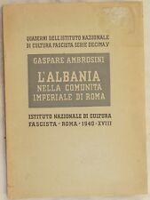 GASPARE AMBROSINI L'ALBANIA NELLA COMUNITA QUADERNI ISTITUTO NAZIONALE FASCISTA