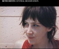 Beth Orton - Central Reservation (Expanded Edition) [CD]
