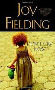 Very Good, Don't Cry Now, Joy Fielding, Paperback