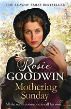 Mothering Sunday: The most heart-rending sag by Rosie Goodwin New Paperback Book