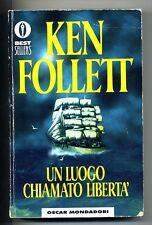 Ken Follett # UN LUOGO CHIAMATO LIBERTÀ # Mondadori 2001