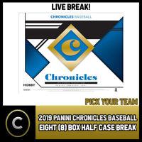 2019 PANINI CHRONICLES BASEBALL 8 BOX (HALF CASE) BREAK #A410 - PICK YOUR TEAM