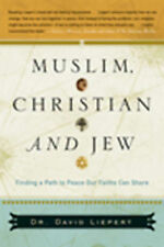 USED (GD) Muslim, Christian and Jew: Finding a Path to Peace Our Faiths Can Shar