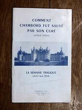 Gilg COMMENT CHAMBORD FUT SAUVÉ PAR SON CURÉ La semaine tragique 21-27 août 1944