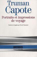 TRUMAN CAPOTE PORTRAITS ET IMPRESSIONS DE VOYAGE - NICOLE TISSERAND