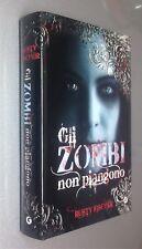 RUSTY FISCHER - GLI ZOMBI NON PIANGONO - GIUNTI EDITORE 2012