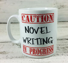 NEW CAUTION NOVEL WRITING IN PROGRESS GIFT MUG CUP PRESENT AUTHOR BOOK WRITER