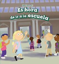 ¿Qué Hora Es? (Let's Tell Time): Es Hora de Ir a la Escuela (It's Time for...