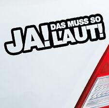 Auto Aufkleber + JA DAS MUSS SO LAUT + Tuning Sticker Musik Bass DUB OEM JDM 213