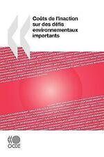 CoûTs de l'Inaction Sur des déFis Environnementaux Importants by Organisation...