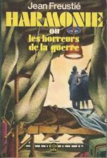 Harmonie ou les horreurs de la guerre - Jean Freustié - Livre de Poche 1975 [BE]