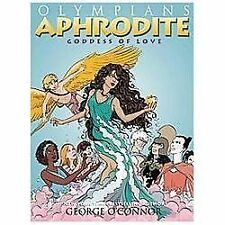 Olympians Vol 6: APHRODITE: Goddess of Love by George O'Connor (2013 Paperback)