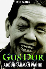 NEW Gus Dur: The Authorized Biography of Abdurrahman Wahid by Greg Barton