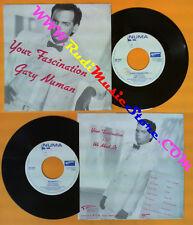 LP 45 7'' GARY NUMAN Your fascination We need it 1985 italy NUMA no cd mc dvd