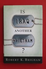 IS IRAQ ANOTHER VIETNAM by Robert K. Brigham (Hardcover/DJ, 2006)