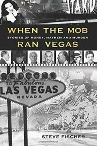 When the Mob Ran Vegas: Stories of Money, Mayhem and Murder, Very Good Condition