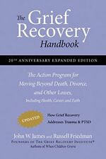 The Grief Recovery Handbook, 20th Anniversary Expanded Edition: The Action Progr