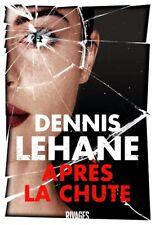 Dennis Lehane***NEUF*****APRÈS la CHUTE*****Star du roman noir US
