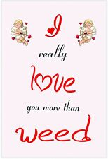 Cupid Valentines Day Anniversary Card - I Really Love You More Than Weed