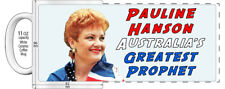 "PAULINE HANSON AUSTRALIAS GREATEST PROPHET ""HIGH DETAILED"" COFFEE MUG"