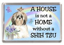 "Shih Tzu Dog Fridge Magnet ""A HOUSE IS NOT A HOME"" by Starprint"