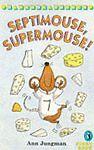 Septimouse, Supermouse! (Kestrel kites) by Ann, Jungman, Acceptable Used Book (P