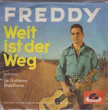 "7"" Freddy Weit ist der Weg / La Guitarra Brasiliana 60`s Polydor 24 381"