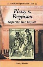 Plessy V. Ferguson: Separate But Equal? Landmark Supreme Court Cases