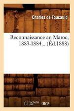 Reconnaissance Au Maroc, 1883-1884... by Charles Foucauld (De), Charles...