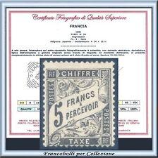 1881 Francia Segnatasse fr. 5 nero n. 24 Certificato Nuovo Integro ** France