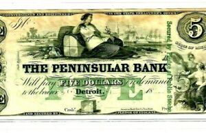 "$5 ""PENINSULAR BANK"" (MICHIGAN) 1800'S  $5 ""PENINSULAR BANK""(MICHIGAN) CRISPY!!!"