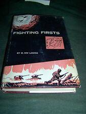 Fighting Firsts by W. Ray Loomis - Vantage Press Pub. - 1958 - 1st ed. HC in DJ