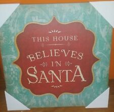 THIS HOUSE BELIEVES IN SANTA PICTURE HOBBY LOBBY 11X11 WALL HANGING New
