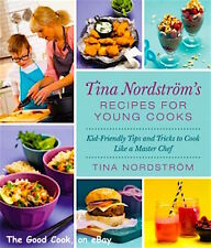 Tina Nordström's Recipes for Young Cooks Kid Friendly Tips Tricks to Cook HB New