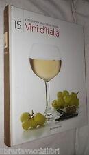 VINI D ITALIA Mondadori 2009 L'enciclopedia della Cucina 15 Manuale Bevande di