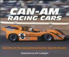 Ludvigsen Library: Can-Am Racing Cars : Secrets of the Sensational Sixties Sports-Racers by Karl Ludvigsen (2005, Paperback)