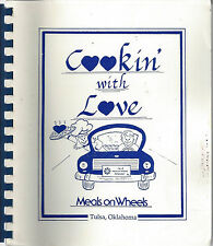 *TULSA OK 1992 COOKIN WITH LOVE COOK BOOK *FRIENDS OF MEALS ON WHEELS *OKLAHOMA