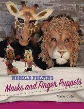 Needle Felting Masks and Finger Puppets: By Cato, Terese