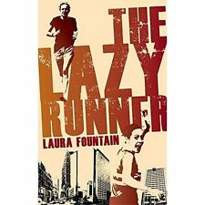 The Lazy Runner: How I Got off the Sofa and Ran a Sub-4 Marathon by Laura...